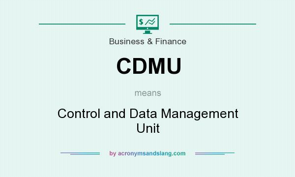 What does CDMU mean? It stands for Control and Data Management Unit
