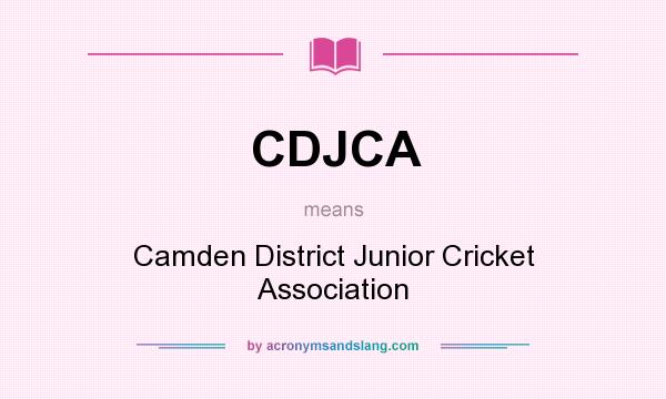 What does CDJCA mean? It stands for Camden District Junior Cricket Association