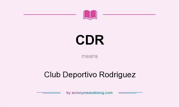 What does CDR mean? It stands for Club Deportivo Rodriguez