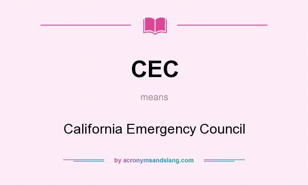 What does CEC mean? It stands for California Emergency Council