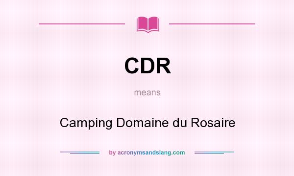 What does CDR mean? It stands for Camping Domaine du Rosaire