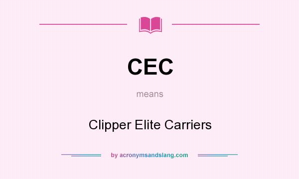 What does CEC mean? It stands for Clipper Elite Carriers
