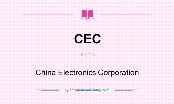 What does CEC mean? It stands for China Electronics Corporation