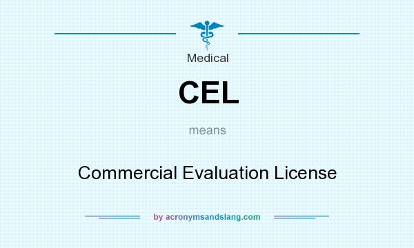 What does CEL mean? It stands for Commercial Evaluation License