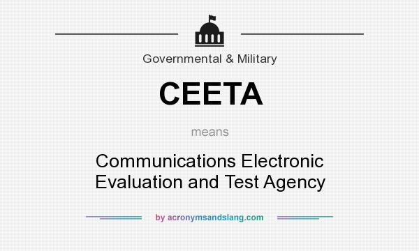 What does CEETA mean? It stands for Communications Electronic Evaluation and Test Agency