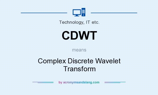 What does CDWT mean? It stands for Complex Discrete Wavelet Transform