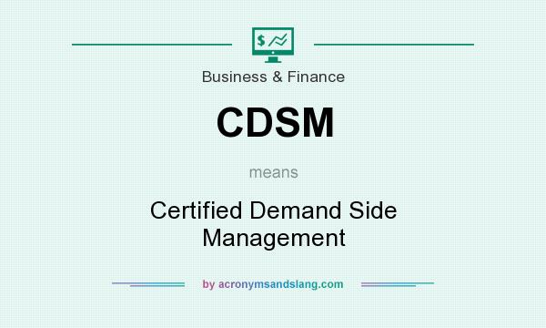 What does CDSM mean? It stands for Certified Demand Side Management