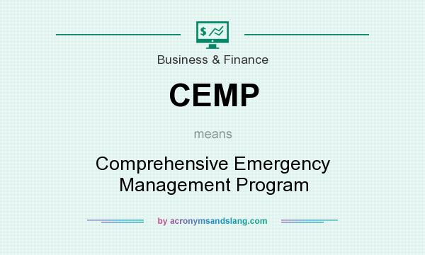 What does CEMP mean? It stands for Comprehensive Emergency Management Program