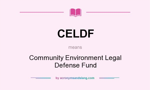 What does CELDF mean? It stands for Community Environment Legal Defense Fund
