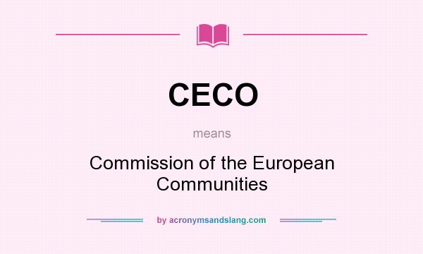 What does CECO mean? It stands for Commission of the European Communities