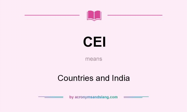 What does CEI mean? It stands for Countries and India
