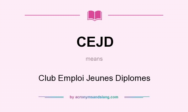 What does CEJD mean? It stands for Club Emploi Jeunes Diplomes