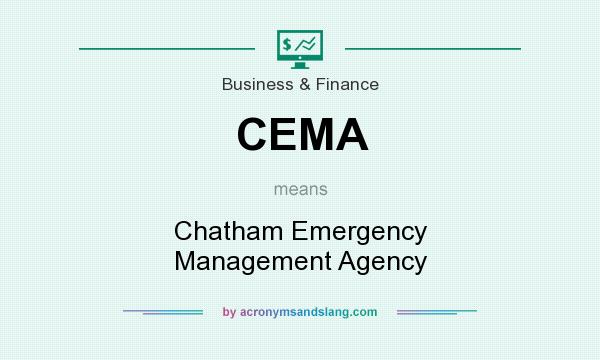 What does CEMA mean? It stands for Chatham Emergency Management Agency