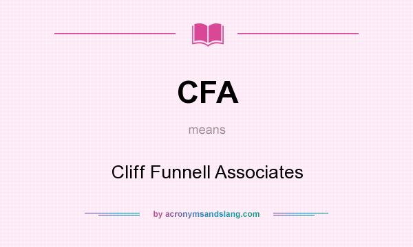 What does CFA mean? It stands for Cliff Funnell Associates