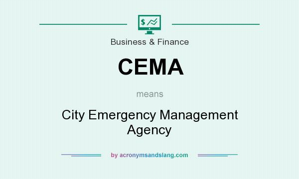 What does CEMA mean? It stands for City Emergency Management Agency