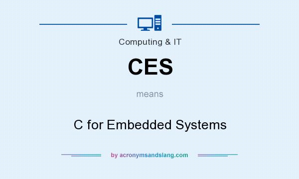 What does CES mean? It stands for C for Embedded Systems