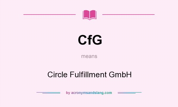 What does CfG mean? It stands for Circle Fulfillment GmbH