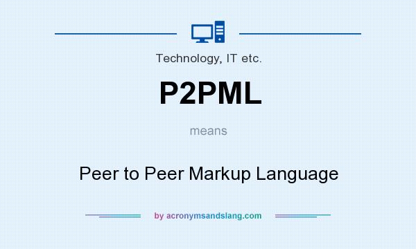 What does P2PML mean? It stands for Peer to Peer Markup Language