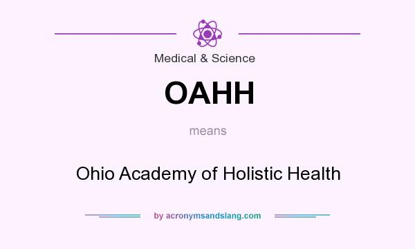 What does OAHH mean? It stands for Ohio Academy of Holistic Health