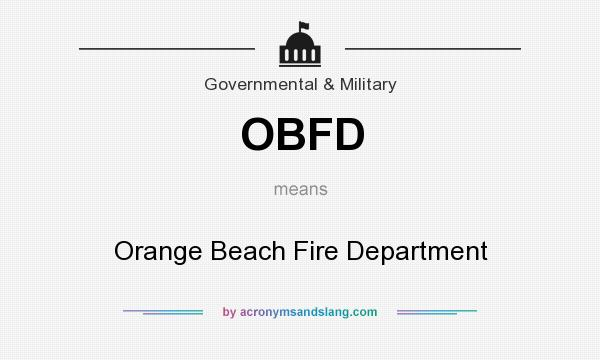 What does OBFD mean? It stands for Orange Beach Fire Department