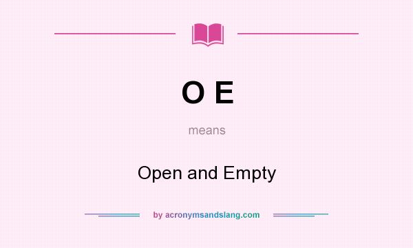 What does O E mean? It stands for Open and Empty