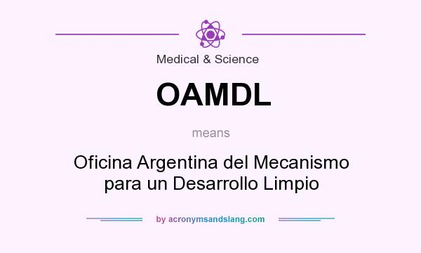 What does OAMDL mean? It stands for Oficina Argentina del Mecanismo para un Desarrollo Limpio