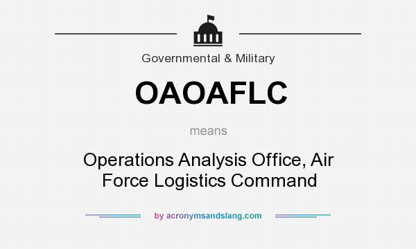 What does OAOAFLC mean? It stands for Operations Analysis Office, Air Force Logistics Command