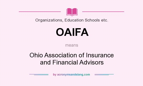 What does OAIFA mean? It stands for Ohio Association of Insurance and Financial Advisors