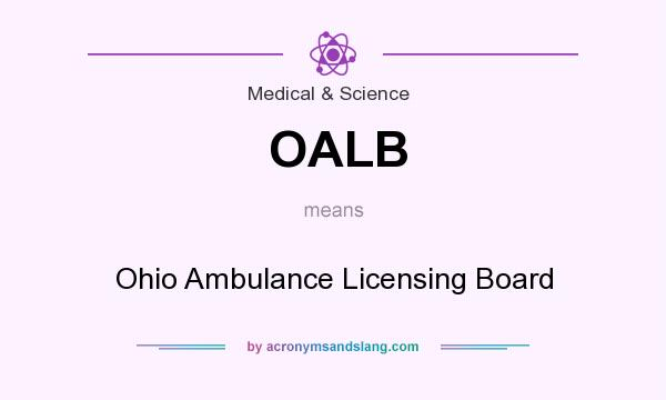 What does OALB mean? It stands for Ohio Ambulance Licensing Board