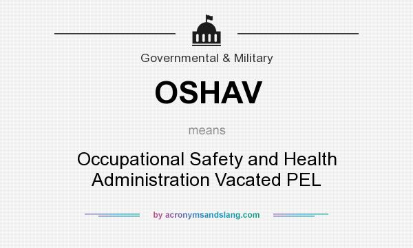 What does OSHAV mean? It stands for Occupational Safety and Health Administration Vacated PEL