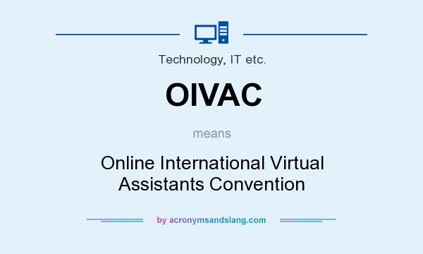What does OIVAC mean? It stands for Online International Virtual Assistants Convention