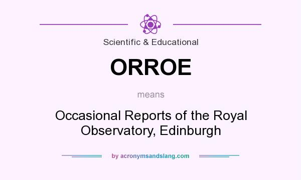 What does ORROE mean? It stands for Occasional Reports of the Royal Observatory, Edinburgh