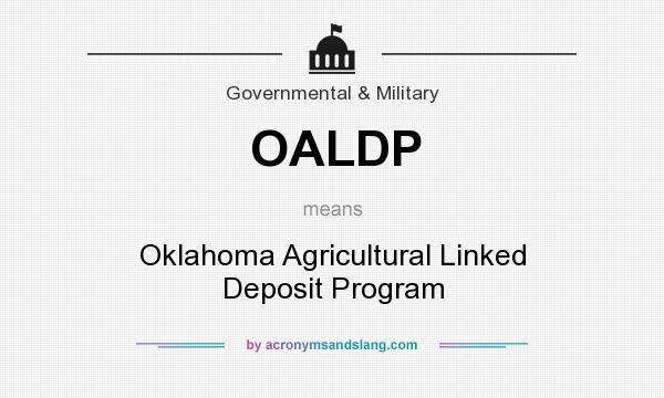 What does OALDP mean? It stands for Oklahoma Agricultural Linked Deposit Program