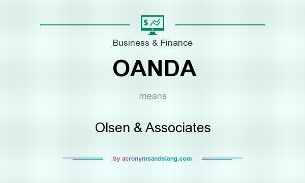 What does OANDA mean? It stands for Olsen & Associates