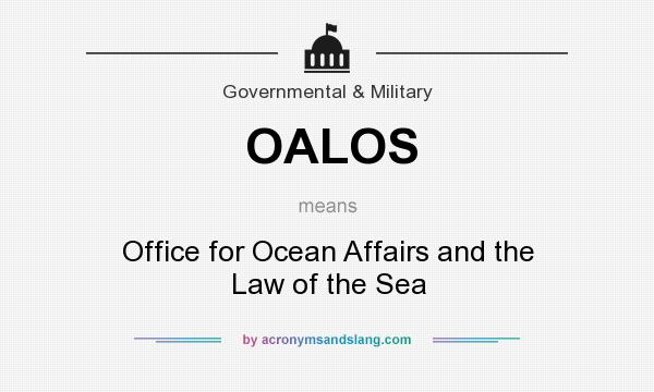 What does OALOS mean? It stands for Office for Ocean Affairs and the Law of the Sea