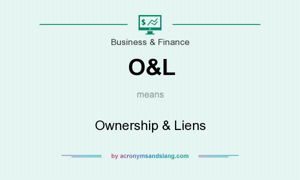 What does O&L mean? It stands for Ownership & Liens