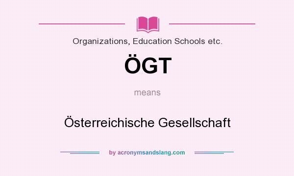 What does ÖGT mean? It stands for Österreichische Gesellschaft