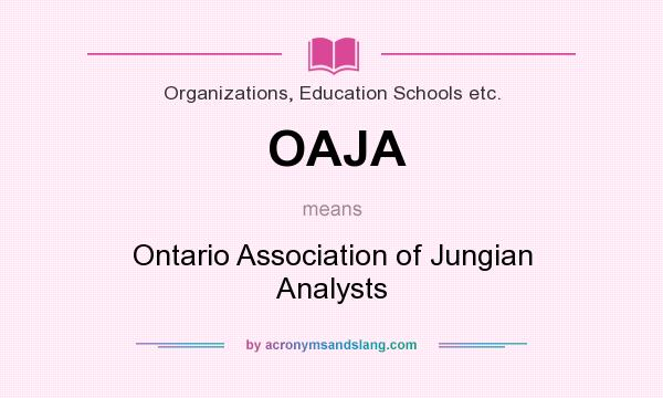 What does OAJA mean? It stands for Ontario Association of Jungian Analysts