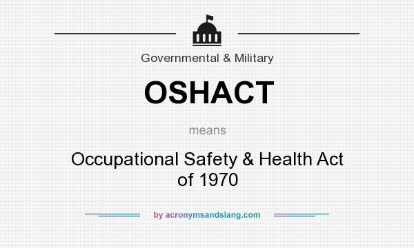 What does OSHACT mean? - Definition of OSHACT - OSHACT