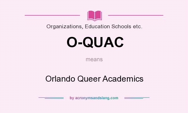 What does O-QUAC mean? It stands for Orlando Queer Academics