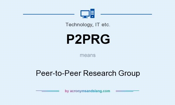 What does P2PRG mean? It stands for Peer-to-Peer Research Group