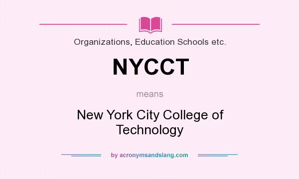 What does NYCCT mean? It stands for New York City College of Technology