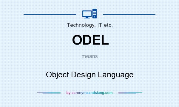 What does ODEL mean? It stands for Object Design Language