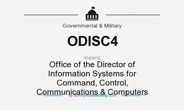 What does ODISC4 mean? It stands for Office of the Director of Information Systems for Command, Control, Communications & Computers
