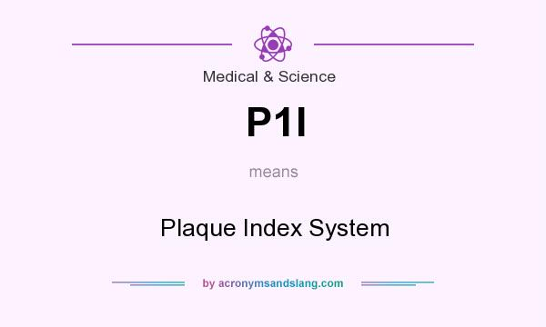 What does P1I mean? It stands for Plaque Index System
