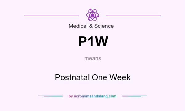 What does P1W mean? It stands for Postnatal One Week