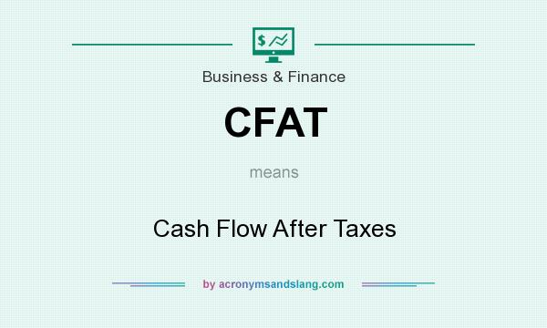 What does CFAT mean? It stands for Cash Flow After Taxes