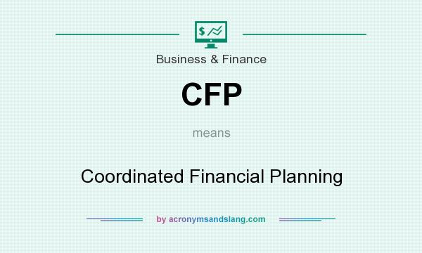 What does CFP mean? It stands for Coordinated Financial Planning