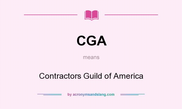 What does CGA mean? It stands for Contractors Guild of America