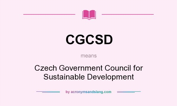 What does CGCSD mean? It stands for Czech Government Council for Sustainable Development